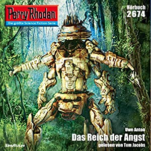 Das Reich der Angst (Perry Rhodan 2674) Hörbuch