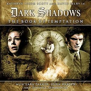 Dark Shadows Series 1.2: The Book of Temptation Audiobook
