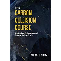 The Carbon Collision Course: Australia's Emissions and Energy Policy Crisis
