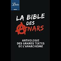 La Bible des anars: Anthologie des grands textes de l'anarchisme présentée par Christophe Verselle (LIBRIO PHILOSOPHIE t. 812)
