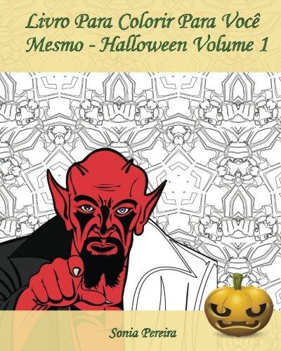 Livro Para Colorir Para Você Mesmo - Halloween - Volume 1: É hora de comemorar o Dia das Bruxas! (Portuguese Edition)