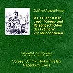Die bekanntesten Jagd-, Kriegs- und Reisegeschichten des Freiherrn von Münchhausen | Gottfried August Bürger