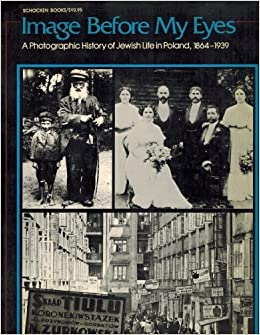 Image before my eyes a photographic history of jewish life in image before my eyes a photographic history of jewish life in poland 1864 1939 lucjan dobroszycki 9780805206340 amazon books fandeluxe Gallery