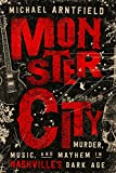 Image of Monster City: Murder, Music, and Mayhem in Nashville's Dark Age