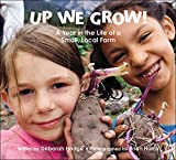 img - for Up We Grow!: A Year in the Life of a Small, Local Farm book / textbook / text book