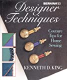 Designer Techniques, Couture Tips for Home Sewing, Kenneth King