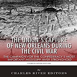 The Union's Capture of New Orleans During the Civil War