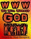 WWW We Will Worship God, Shad Thompson, 149278432X