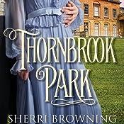 Thornbrook Park: A Thornbrook Park Romance   Sherri Browning
