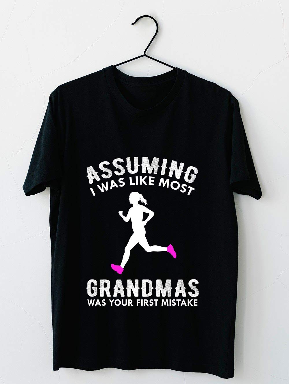 Assuming I Was Like Most Grandmas Funny Running 62 T Shirt For Unisex