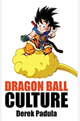 Dragon Ball Culture Volume 4: Westward Hardcover