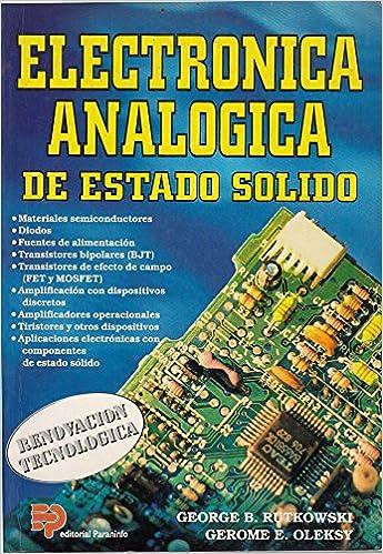 ELECTRÓNICA DE ESTADO SOLIDO: Amazon.es: George B. Rutkowski - Gerome E. Olekski: Libros