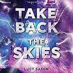 Take Back the Skies | Lucy Saxon
