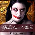 Blood and Water: BBW Paranormal Fiction Audiobook by K. Matthew Narrated by Audrey Lusk