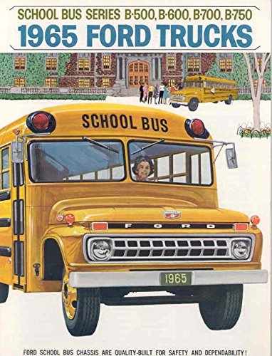 1965 Ford School Bus Chassis Brochure Series B500 B600 by Ford