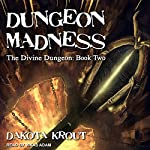 Dungeon Madness: Divine Dungeon Series, Book 2 | Dakota Krout