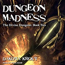 Dungeon Madness: Divine Dungeon Series, Book 2 Audiobook by Dakota Krout Narrated by Vikas Adam
