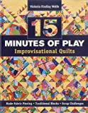 15 minutes of Play — Improvisational Quilts: Made-Fabric Piecing  Traditional Blocks  Scrap Challenges