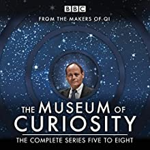 The Museum of Curiosity: Series 5-8: The BBC Radio 4 comedy series Radio/TV Program by John Lloyd Narrated by John Lloyd, Dan Schreiber, Richard Turner