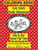 img - for Life in the Good Old Days: Coloring Book (Katy Kidd's Family Adventures) (Volume 1) book / textbook / text book