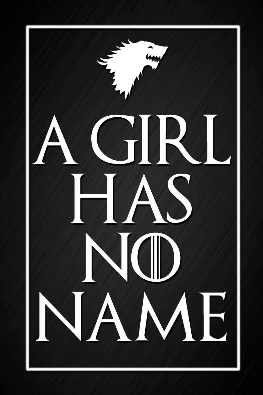 A Girl Has No Name: Game of Thrones Quote Notebook Blank Line Black Journal Novelty Gift por Dream Journals