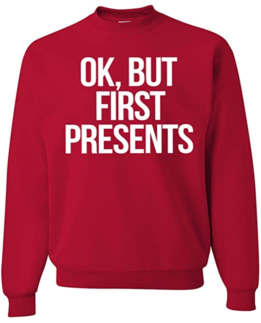 Red Christmas sweater with white writing 'Ok, but first presents'