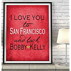 """I Love You to San Francisco and Back"" California ART PRINT, Customized & Personalized UNFRAMED, Wedding gift, Valentines day gift, Christmas gift, Father's day gift, All Sizes"