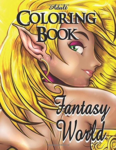 Adult Coloring Book - Fantasy World ((Coloring Books for Relaxation - Large Fantasy World Designs For Men and Women))