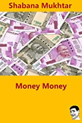 Money Money: How Demonetization Changed Our Lives (Being Indian Book 4) Kindle Edition