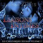Liaisons Intimes: Les Chroniques Krinar, Book 1 | Livre audio Auteur(s) : Anna Zaires, Dima Zales Narrateur(s) : Sophie Delune