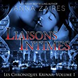 liaisons intimes close liaisons les chroniques krinar book 1 the krinar chronicles book 1