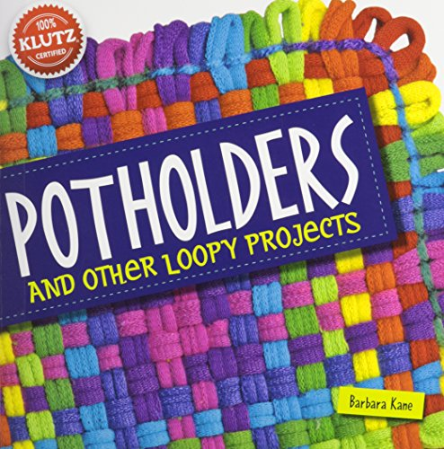 - Klutz Potholders and Other Loopy Projects Book Kit