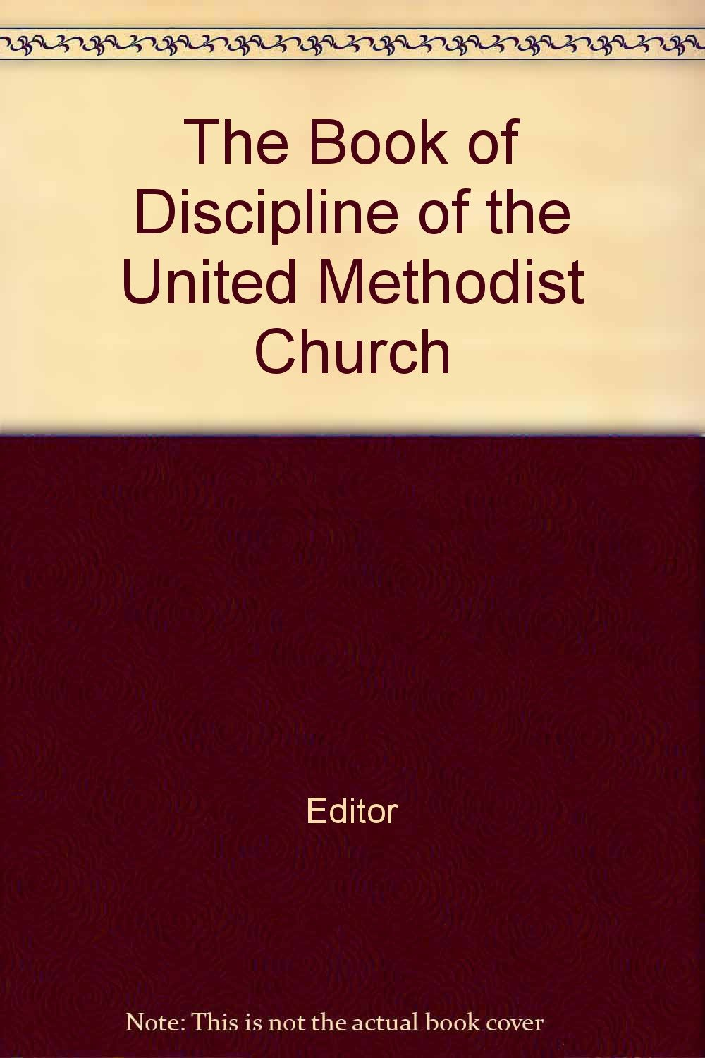 Download The Book of Discipline of the United Methodist Church PDF