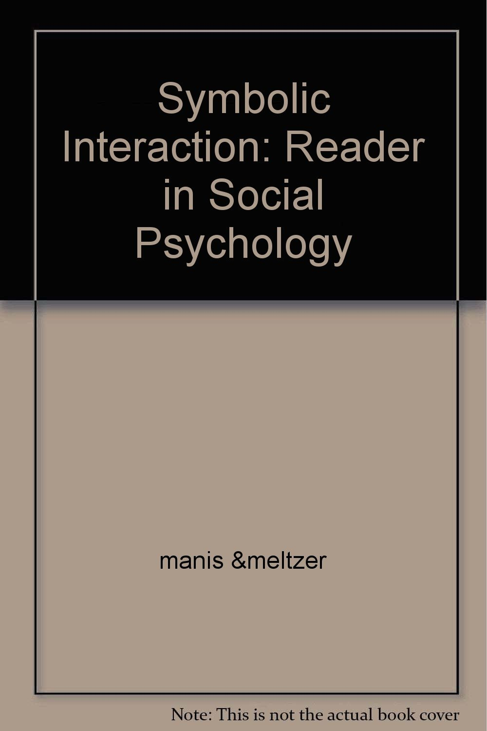 Symbolic Interaction A Reader In Social Psychology Manis Meltzer