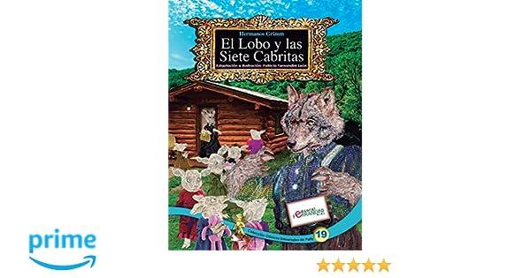 El Lobo y las Siete Cabritas: TOMO 19 de los Clásicos Universales de Patty (Volume 19) (Spanish Edition): Patricia Fernandini: 9781517240677: Amazon.com: ...