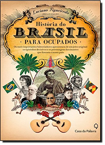 Historia do Brasil Para Ocupados