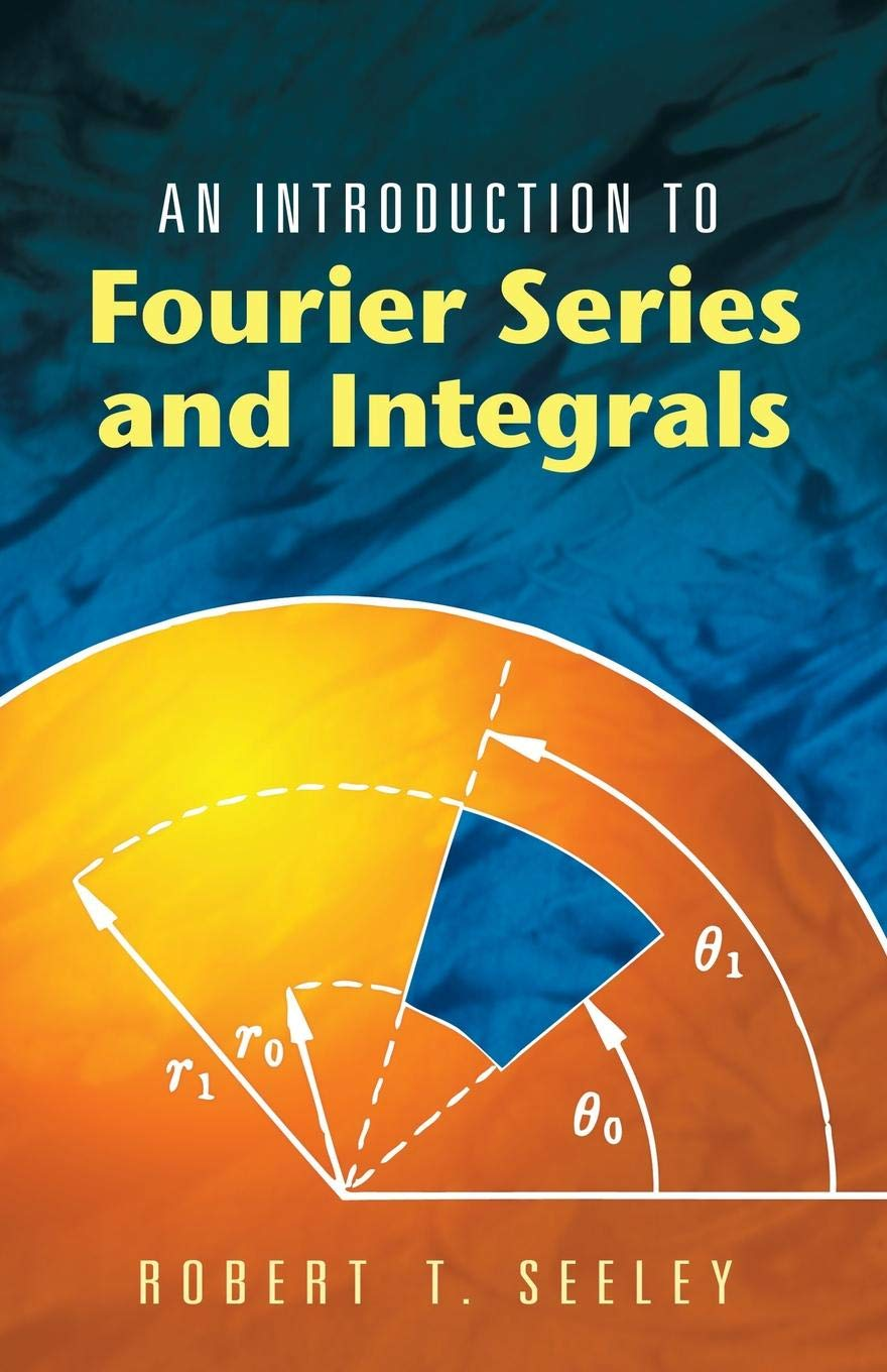 An Introduction to Fourier Series and Integrals (Dover Books on