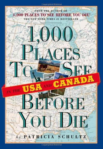 1000 Places (1,000 Places to See in the U.S.A. & Canada Before You Die)