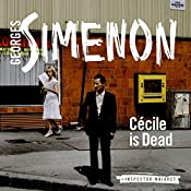 Cecile Is Dead: Inspector Maigret, Book 20 | Georges Simenon, David Bellos (translator)