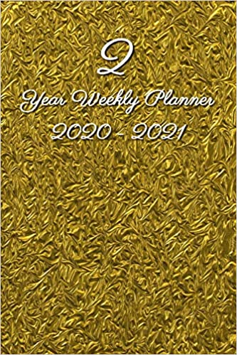 2 Year Weekly Planner 2020 - 2021: Gold - Agenda Planner For ...