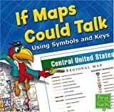 img - for If Maps Could Talk: Using Symbols and Keys (Map Mania) book / textbook / text book