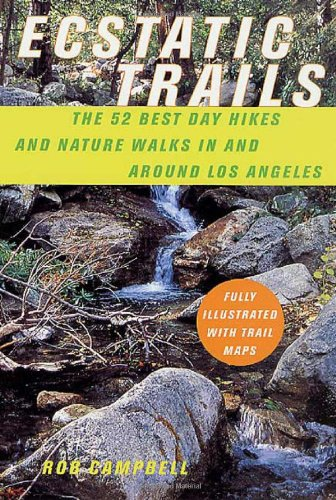 Ecstatic Trails: The 52 Best Day Hikes and Nature Walks In and Around Los Angeles (Express Weekly Nature)