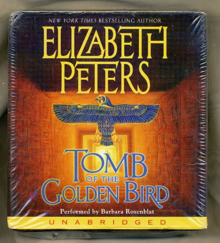 Tomb of the Golden Bird (Amelia Peabody Mysteries) Unabridged edition by Peters, (Tomb Of The Golden Bird)