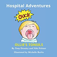 Ollie's Tonsils: Hospital Adventures