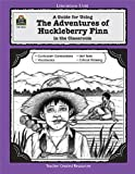 A Guide for Using the Adventures of Huckleberry Finn in the Classroom, Michael Levin, 1557345643