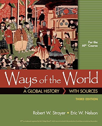 Ways of the World with Sources for AP® by Strayer Robert W