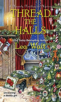 Thread the Halls (A Mainely Needlepoint Mystery Book 6) by [Wait, Lea]