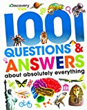 Discover Kids: 1001 Questions & Answers about Absolutely Everything (Discovery Kids)