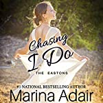 Chasing I Do: The Eastons, Book 1 | Marina Adair