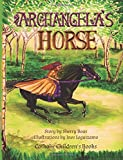 img - for Catholic Children's Books: Archangela's Horse book / textbook / text book